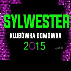 SYLWESTER KLUBÓWKA DOMÓWKA - 31.12.2015